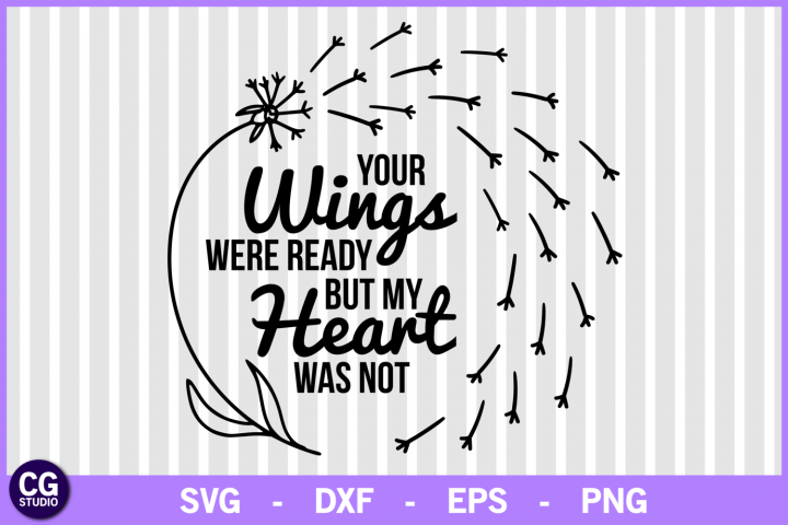 Your wings were ready but my heart was not svg, svg file