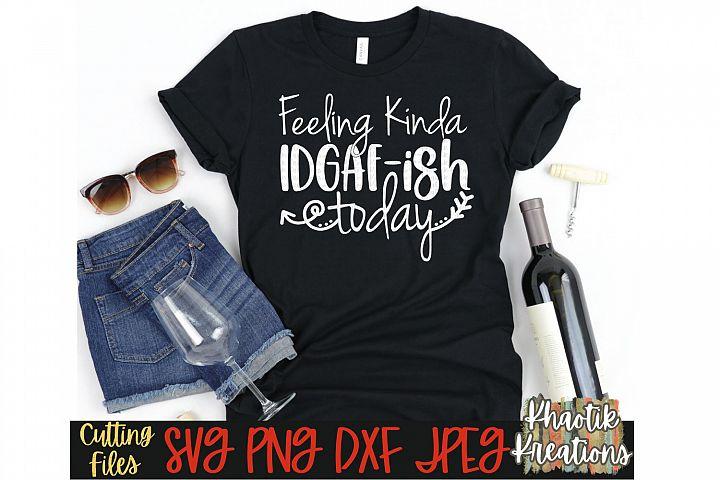 Feeling Kinda IDGAFish Svg, Funny Svg, Sarcastic Svg