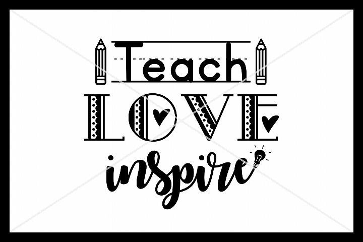 Teach Love Inspire, SVG, Silhouette Cameo, Cricut, Cut File