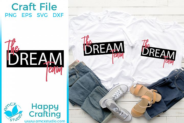 The Dream Team - Super Couple Shirts SVG Craft file