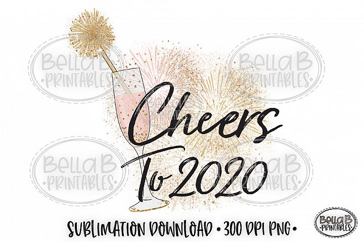 New Years 2020 Sublimation Design, Cheers To 2020 PNG