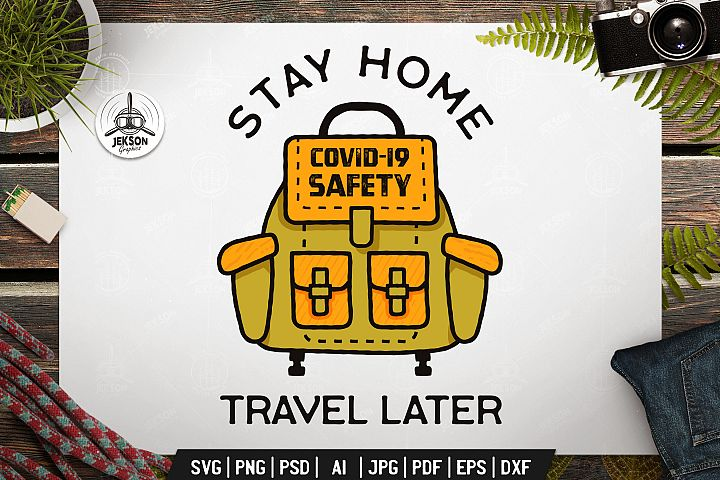 Stay Home, Travel Later Badge Illustration, SVG Vector File