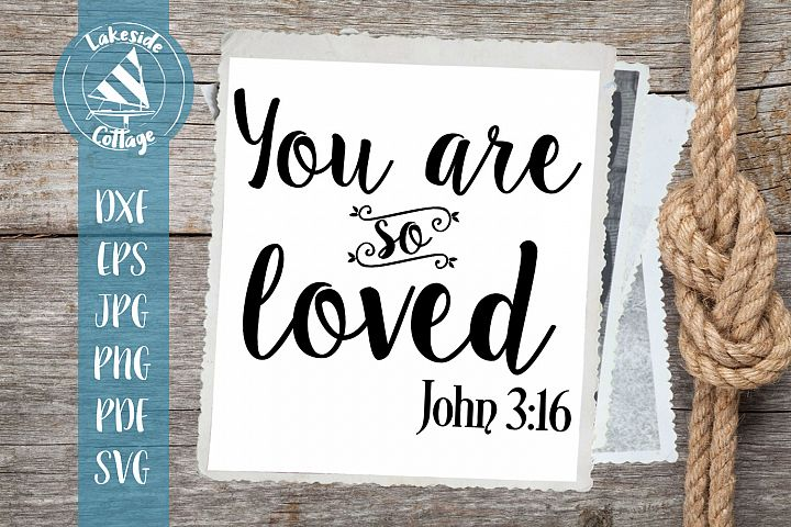 You are So Loved John 3 16- Religious SVG