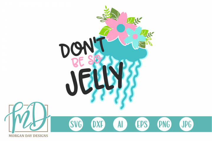 Beach - Summer - Jellyfish - Dont Be Jelly SVG