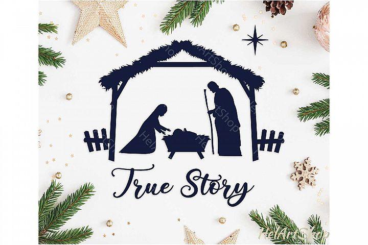 True Story Svg, Nativity scene svg, Christmas svg