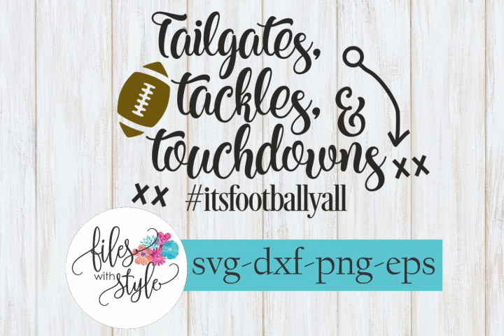 Tailgates Tackles Touchdowns SVG Cutting File