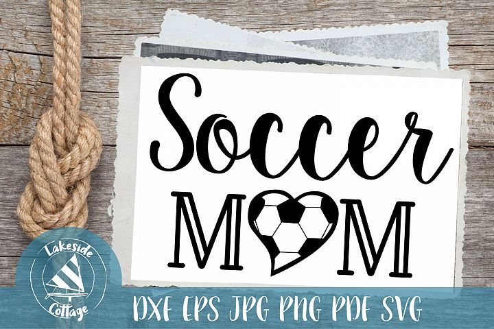 Soccer Mom Life - Love Football svg dxf png iron on transfer