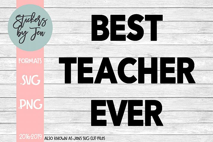 Best Teacher Ever SVG Cut File
