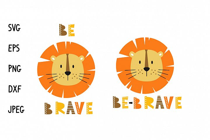 Lion face be brave svg