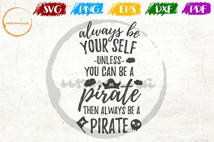 You Can Be A Pirate Kids Room SVG PDF PNG