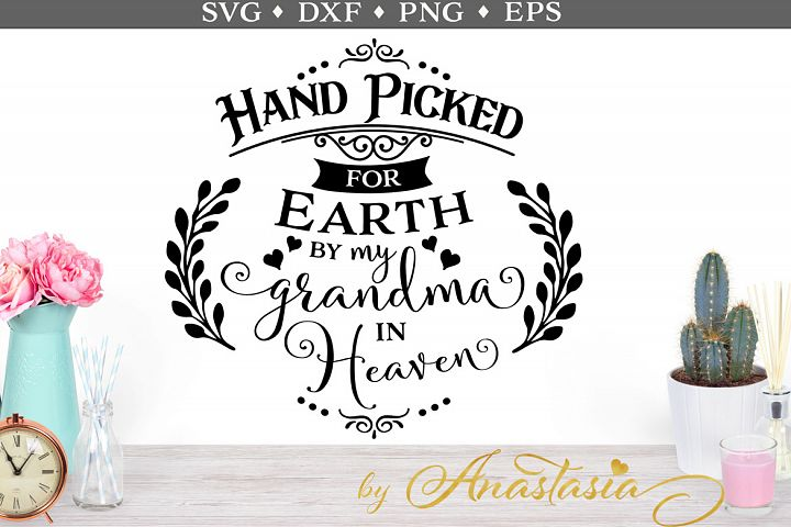 Hand picked by my Grandma in Heaven SVG cut file