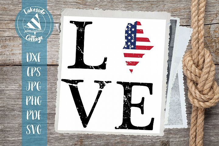 LOVE Maine - 4th of july svg - memorial day svg dxf eps