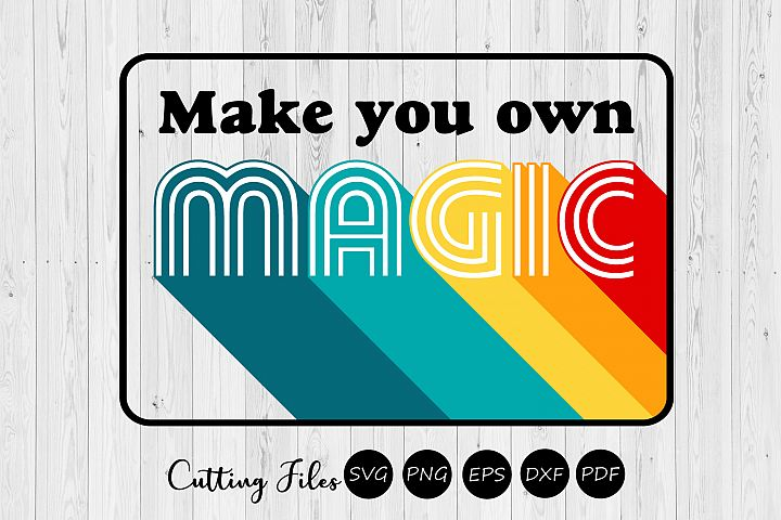Make your own magic| Retro T-Shirt Design |