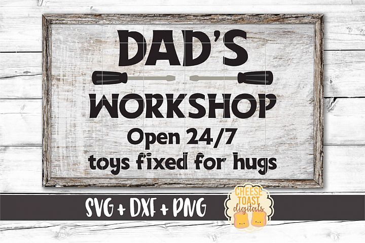 Dads Workshop Open 24/7 - Fathers Day SVG PNG DXF Cut File