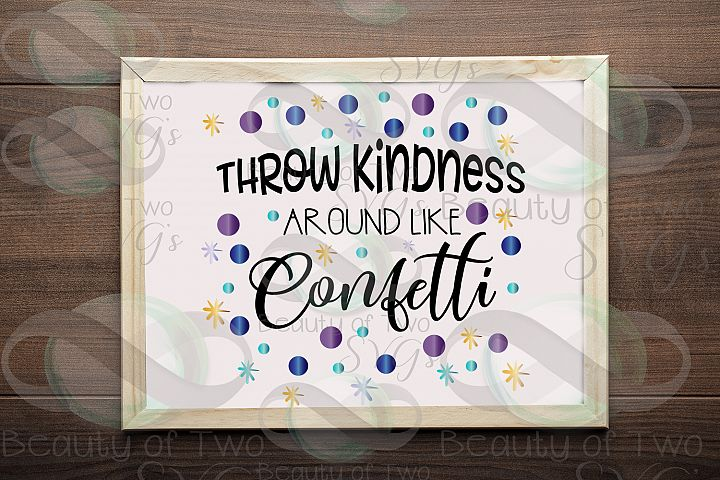 Throw Kindness Around Like Confetti svg and png, Inspiration