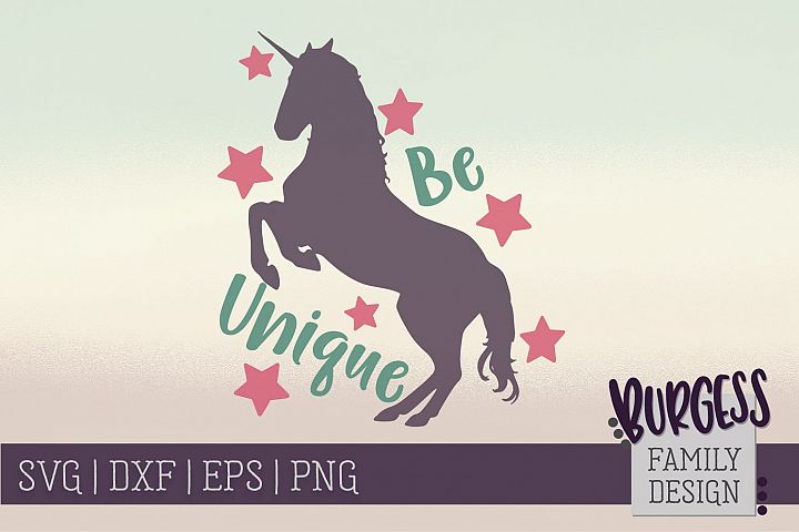 Be unique unicorn |SVG DXF EPS PNG