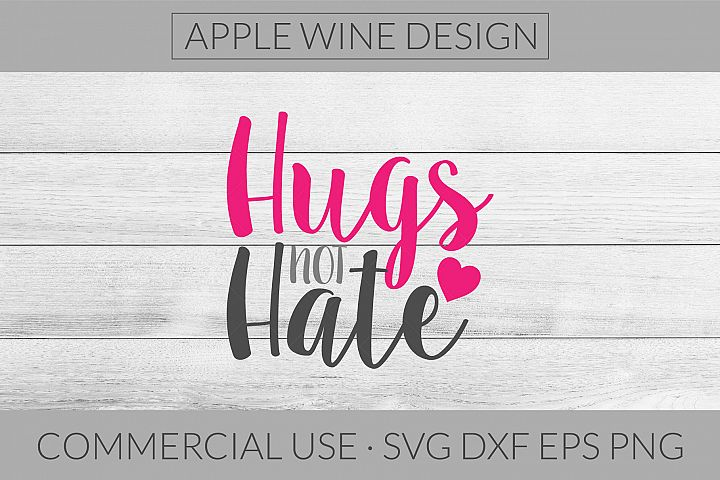 Hugs Not Hate SVG DXF PNG EPS Cutting File