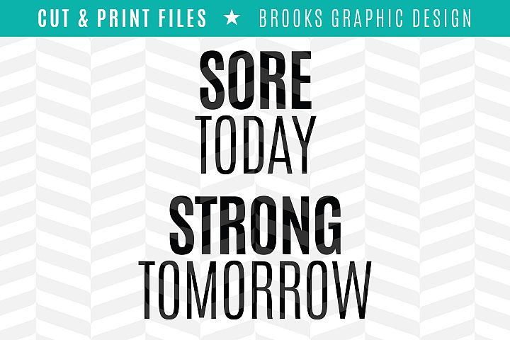 Sore Today Strong Tomorrow - DXF/SVG/PNG/PDF Cut & Print Files