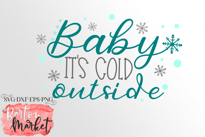 Baby Its Cold Outside SVG DXF EPS PNG
