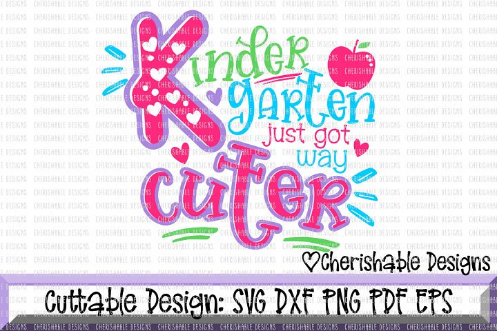 Kindergarten svg, School svg, Back to School svg, Last day of School svg, Just Got Way Cuter svg, svg pattern, Cricut instant download