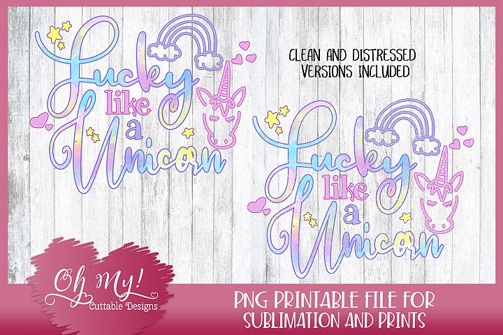 Lucky Like A Unicorn - Sublimation - Printable Transfer PNG