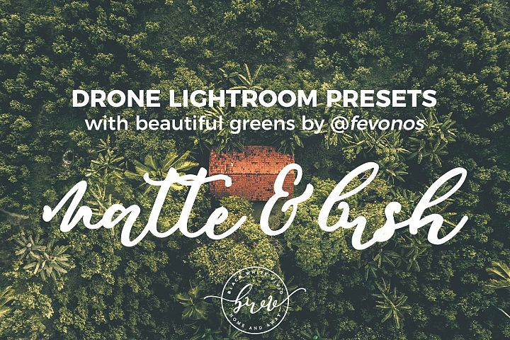 Matte & Lush Drone Lightroom Presets with beautiful greens