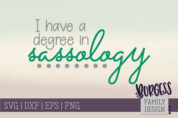 I have a degree in sassology | SVG DXF EPS PNG