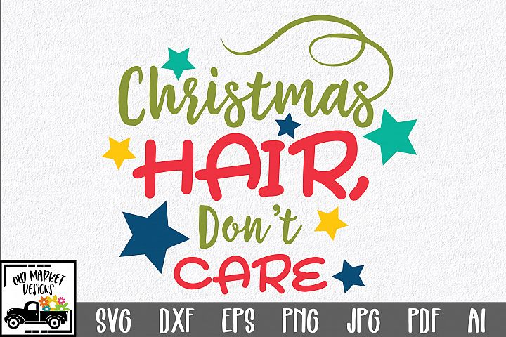 Christmas SVG Cut File - Christmas Hair, Dont Care EPS DXF