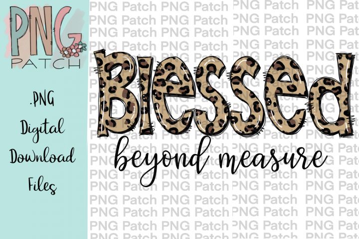Blessed Beyond Measure, Leopard Print PNG File, Sublimation