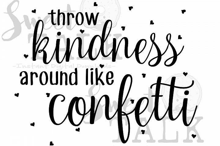 Throw kindness around like confetti-Instant digital download