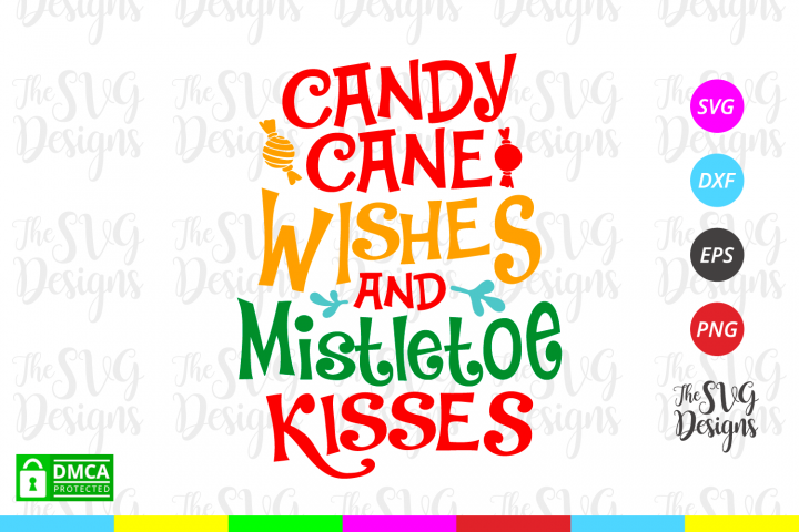 Candy Cane Wishes and Mistletoe Kisses Svg - Christmas
