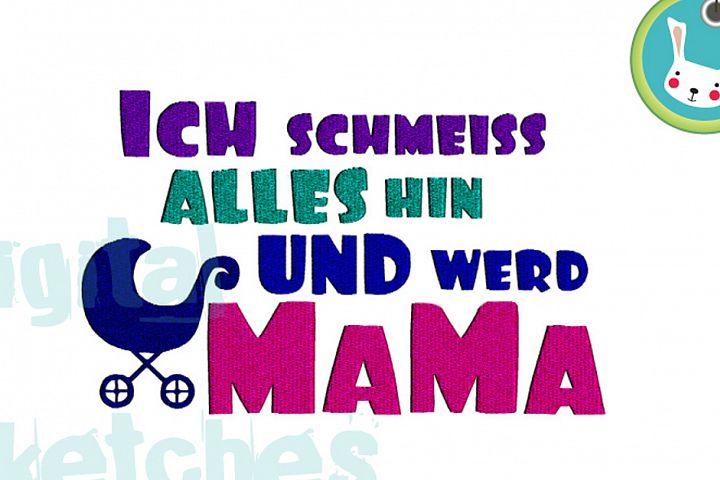 German Saying Ich Schmeiss Alles Hin Und Werd Mama Design