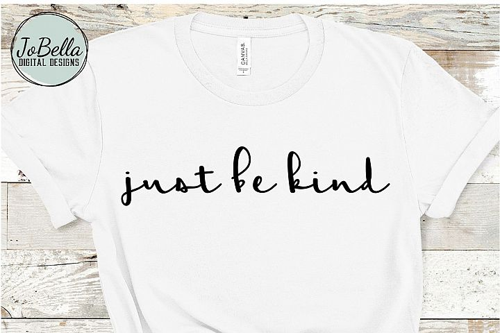 Just Be Kind SVG, Sublimation PNG and Printable
