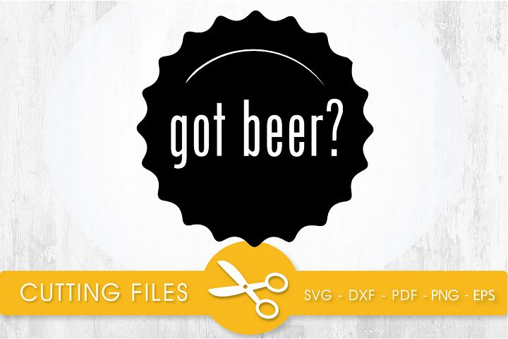 got beer? svg cutting file, svg, dxf, pdf, eps