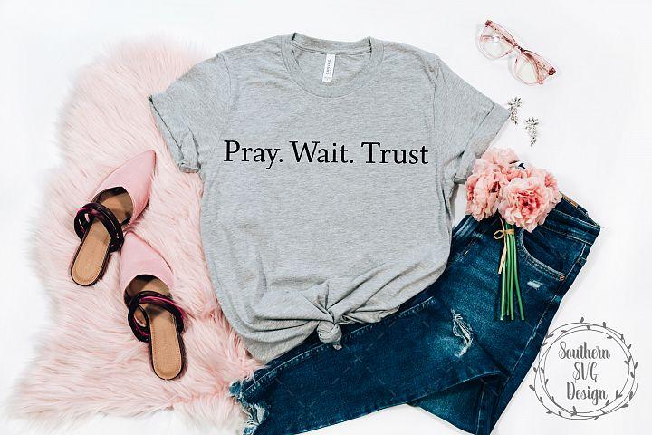 Pray Wait Trust svg-SVG cut file-Christian SVG