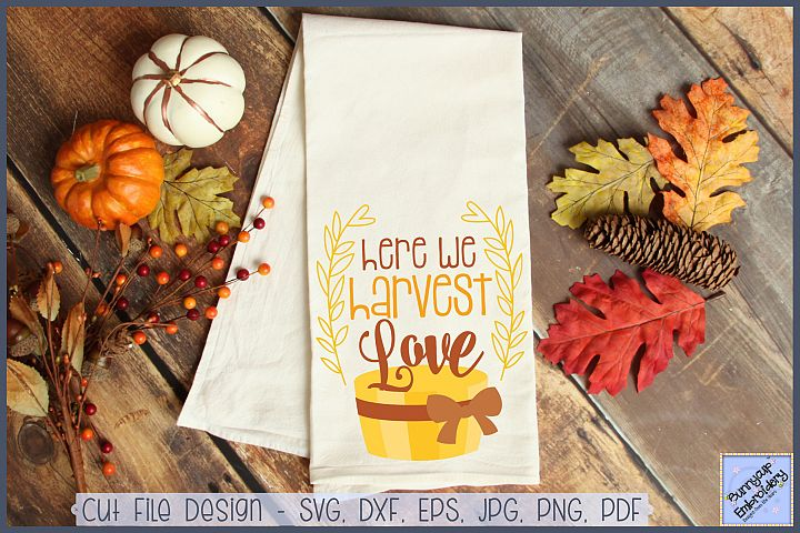 Here We Harvest Love - SVG, Clipart and Printable