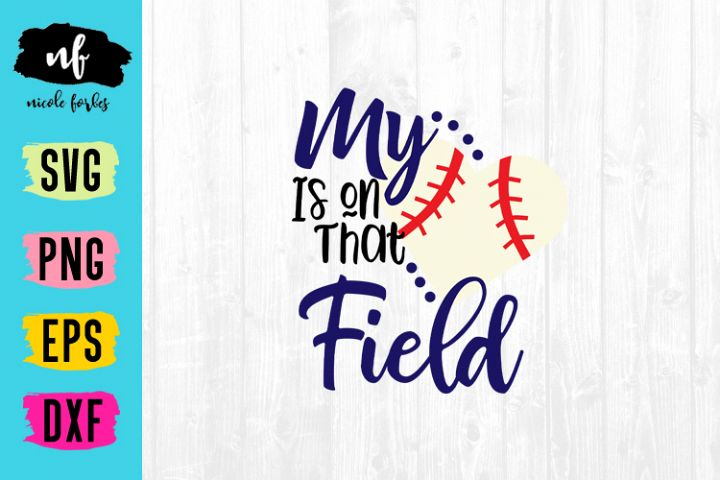 My Heart Is On That Field Baseball SVG Cut File