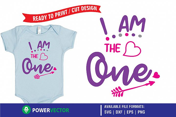 First Birthday SVG - I am the One Print, Cut Files