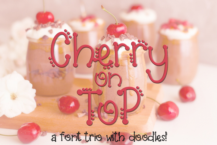Cherry on Top - A Font Trio with Doodles