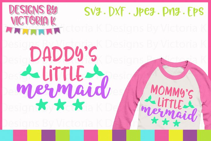 Daddys little mermaid, Mommys little mermaid SVG Cut Files
