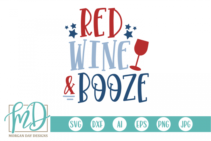 Patriotic - July 4th - 4th of July - Red Wine and Booze SVG