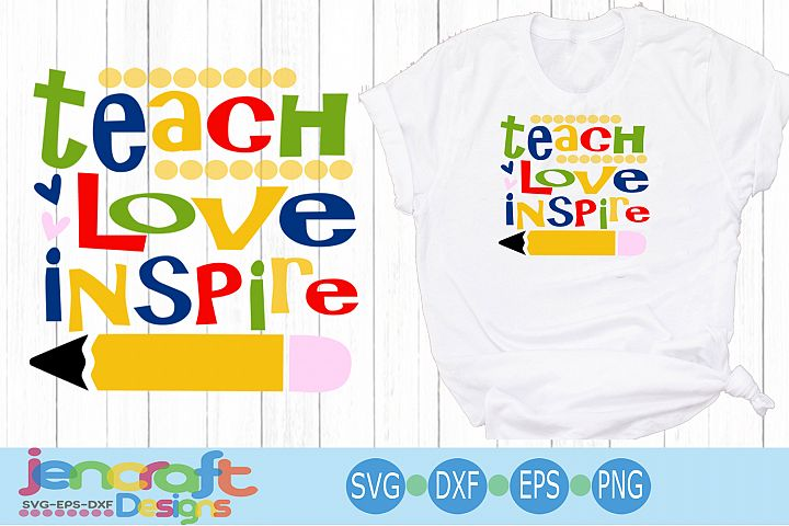 Teach Love Inspire SVG Teacher SVG, School svg