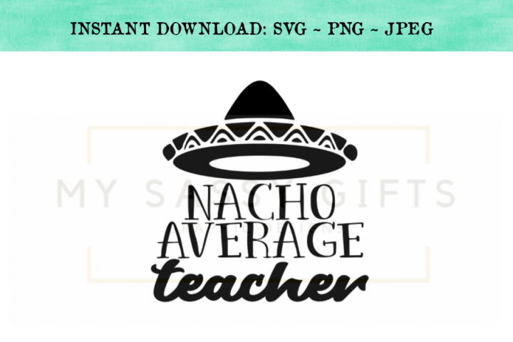 Nacho Average Teacher Funny SVG Design