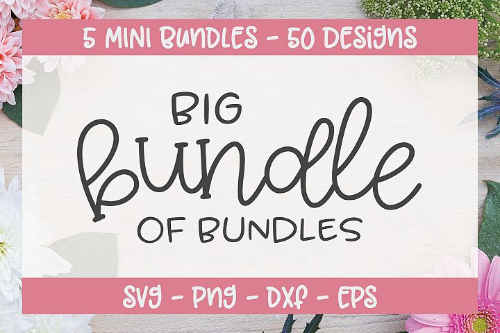 Big Bundle Of Bundles - 5 Mini Bundles - 50 SVG Cut Files