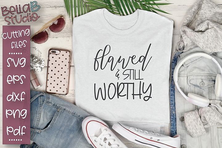 Flawed and Still Worthy SVG, Christian Quote SVG
