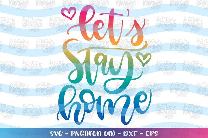 Love quote svg Lets stay home svg Home design