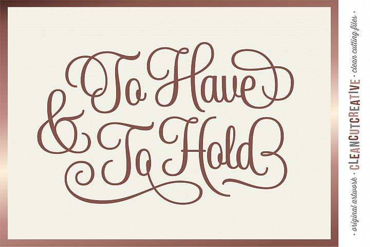 To Have and To Hold | cricut silhouette wedding cut file svg