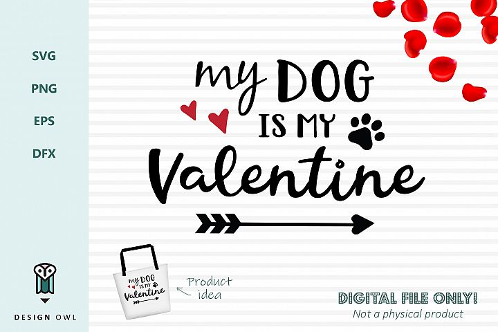 My dog is my Valentine - SVG file