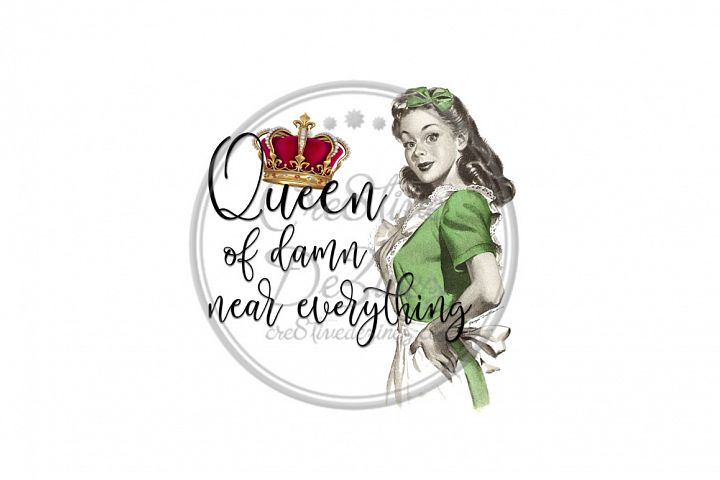 Queen of Damn Near Everything - Sublimation File