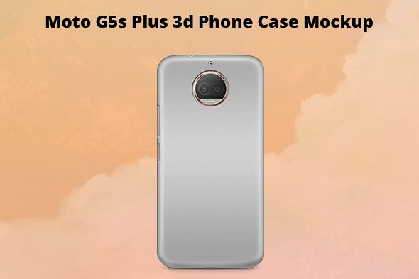 Moto G5s Plus 3d Case Mockup Back View